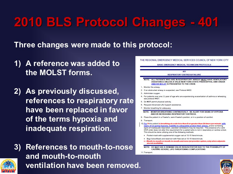 2010 BLS Protocol Changes - 401 Three changes were made to this protocol: 1)A reference was added to the MOLST forms.