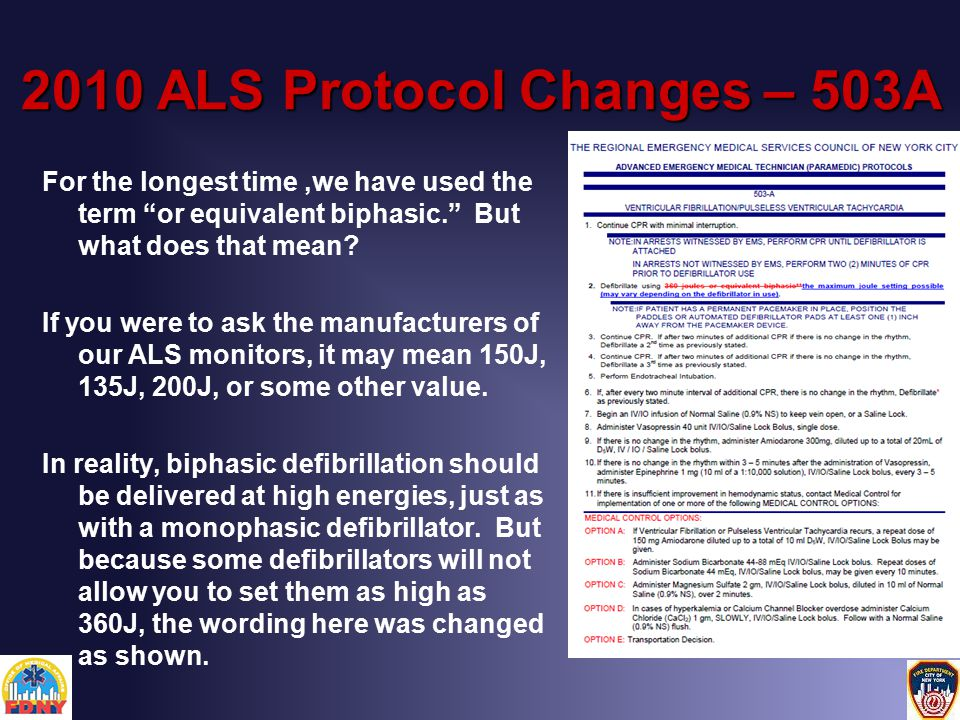 2010 ALS Protocol Changes – 503A For the longest time,we have used the term or equivalent biphasic. But what does that mean.