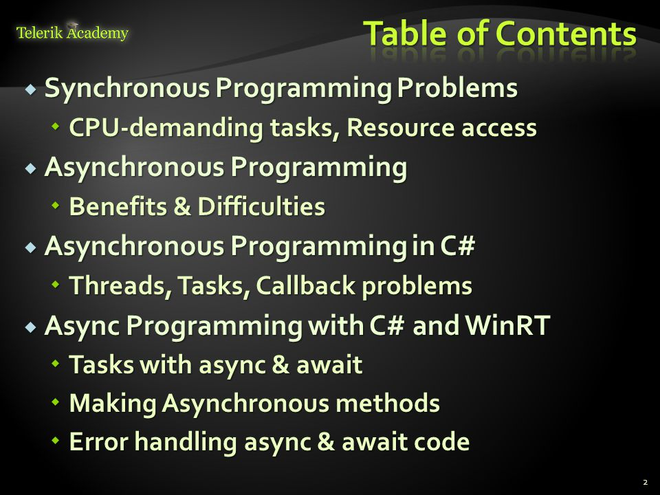 2  Synchronous Programming Problems  CPU-demanding tasks, Resource access  Asynchronous Programming  Benefits & Difficulties  Asynchronous Progra