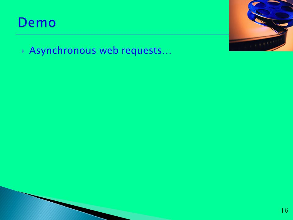  Asynchronous web requests… 16
