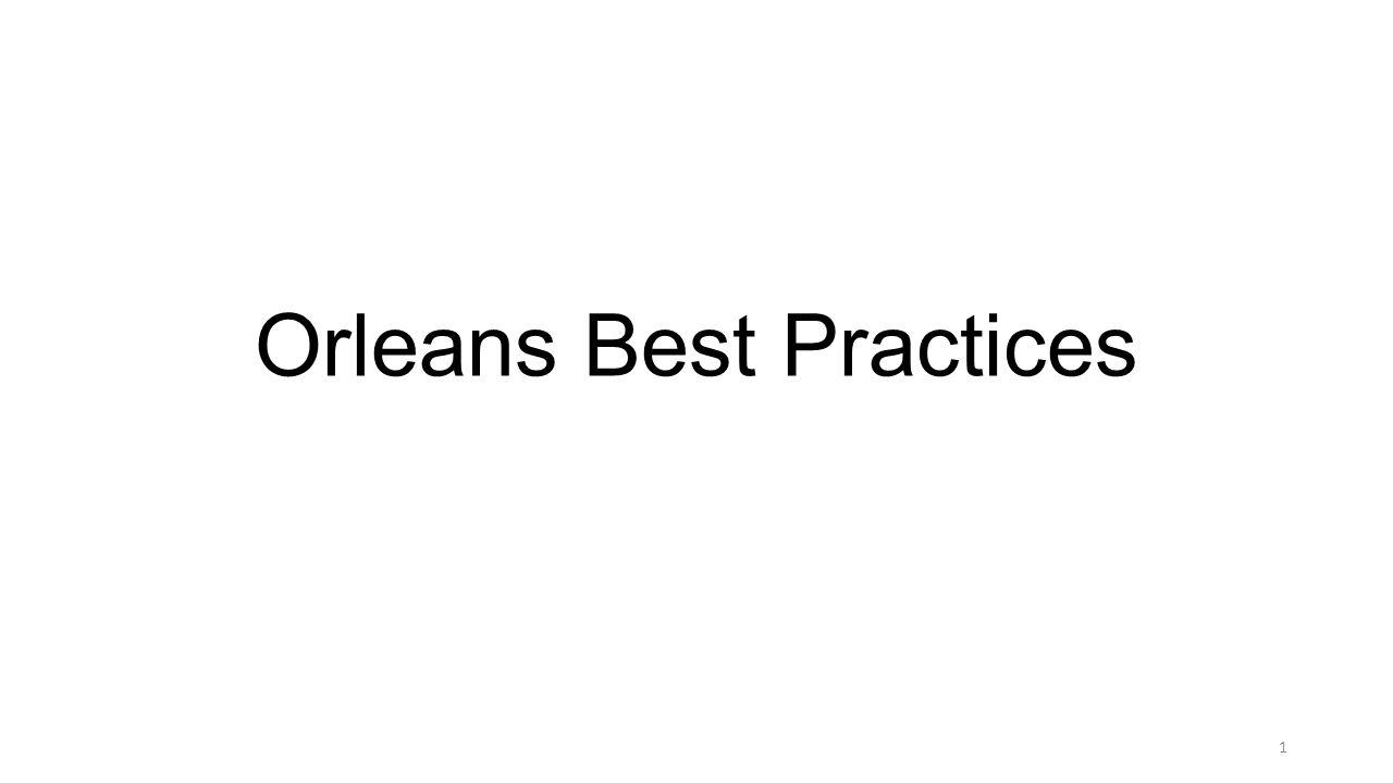Orleans Best Practices 1