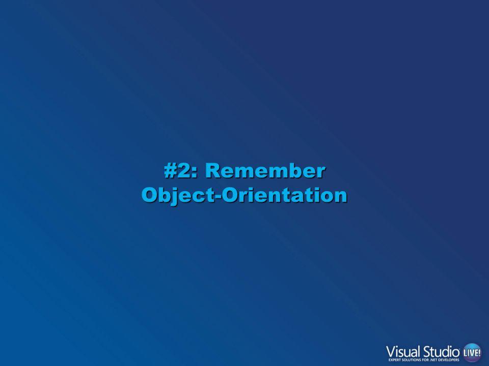 #2: Remember Object-Orientation