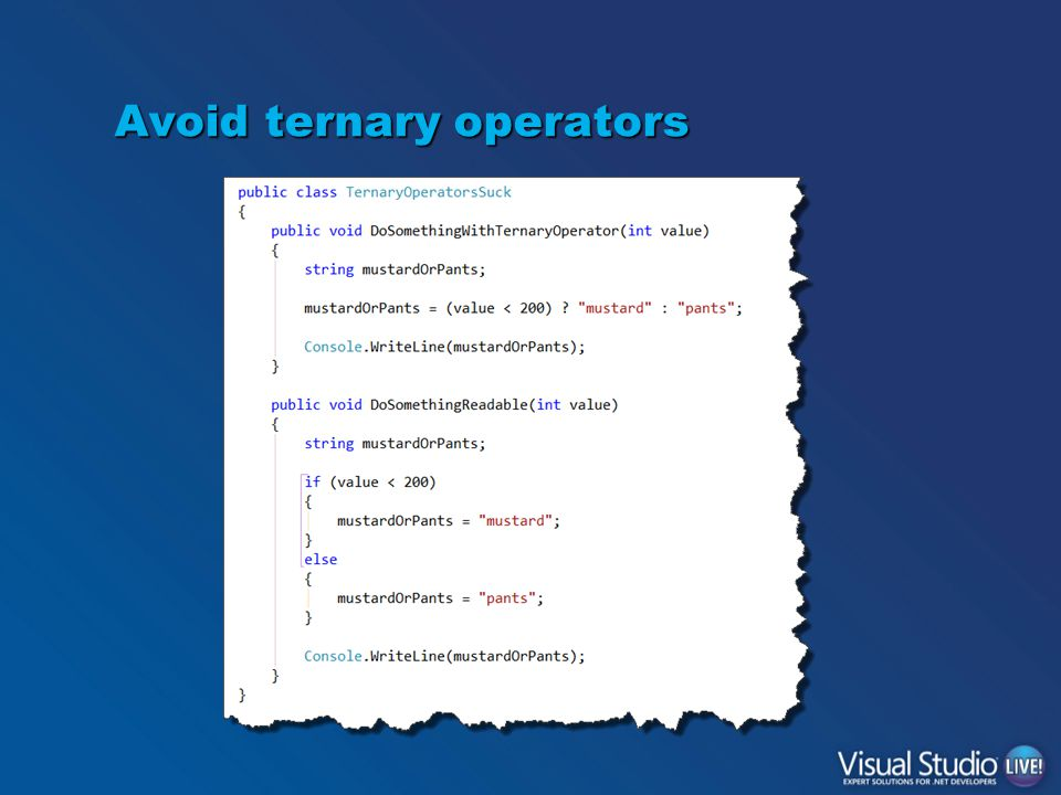 Avoid ternary operators