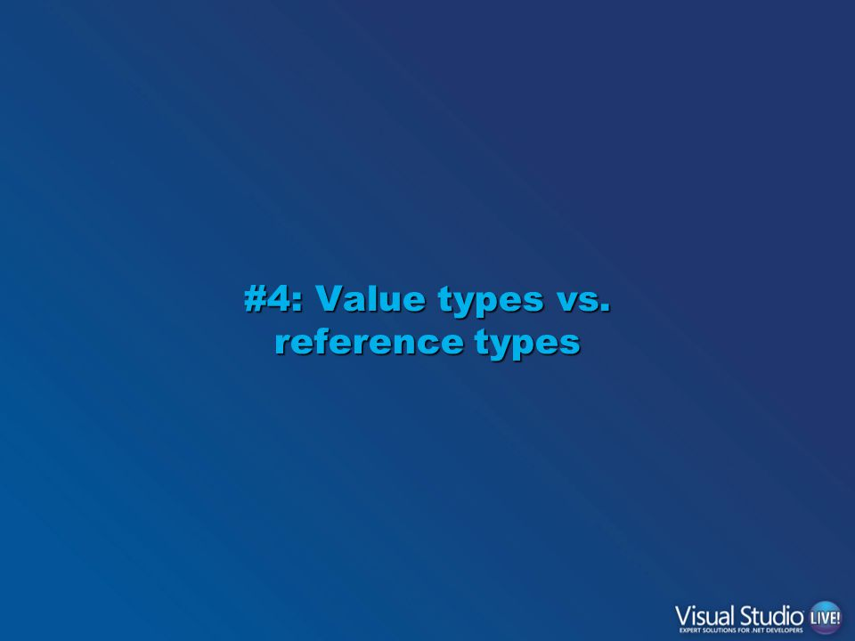 #4: Value types vs. reference types