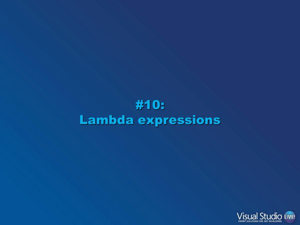 #10: Lambda expressions