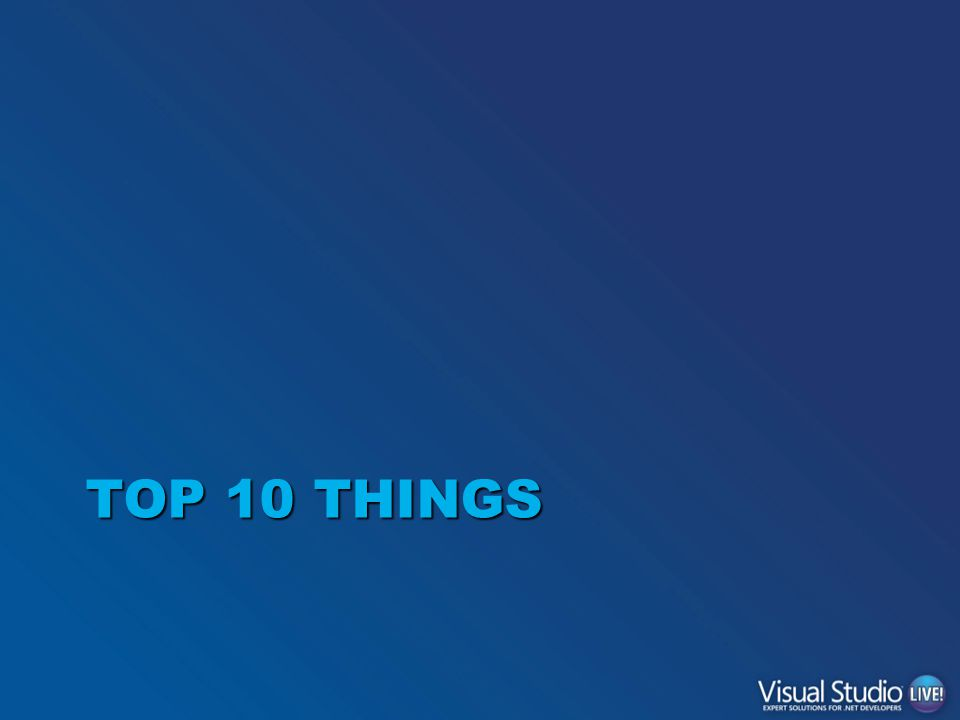 TOP 10 THINGS