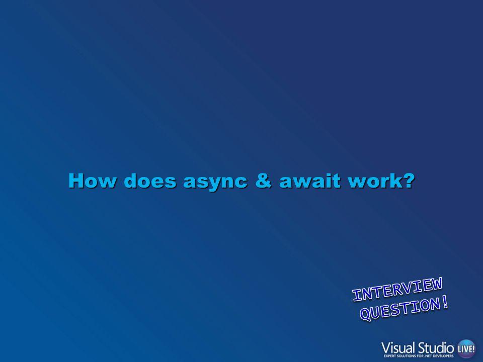 How does async & await work?