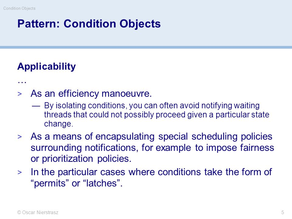 Pattern: Condition Objects Applicability …  As an efficiency manoeuvre.