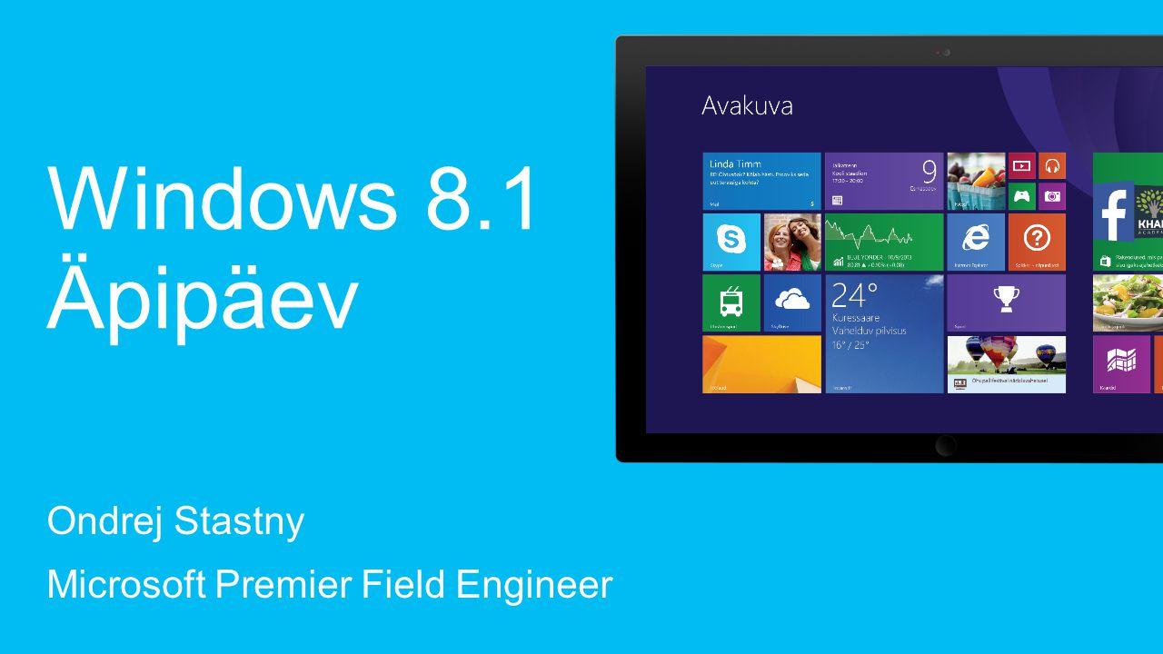 Ondrej Stastny Microsoft Premier Field Engineer Windows 8.1 Äpipäev