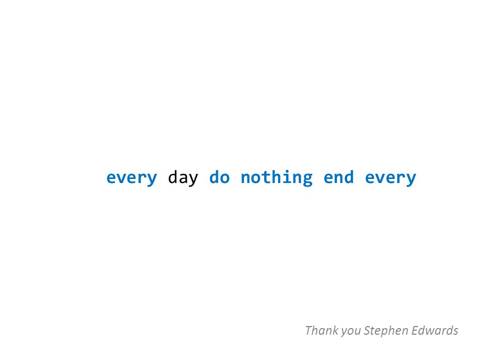 every day do nothing end every Thank you Stephen Edwards