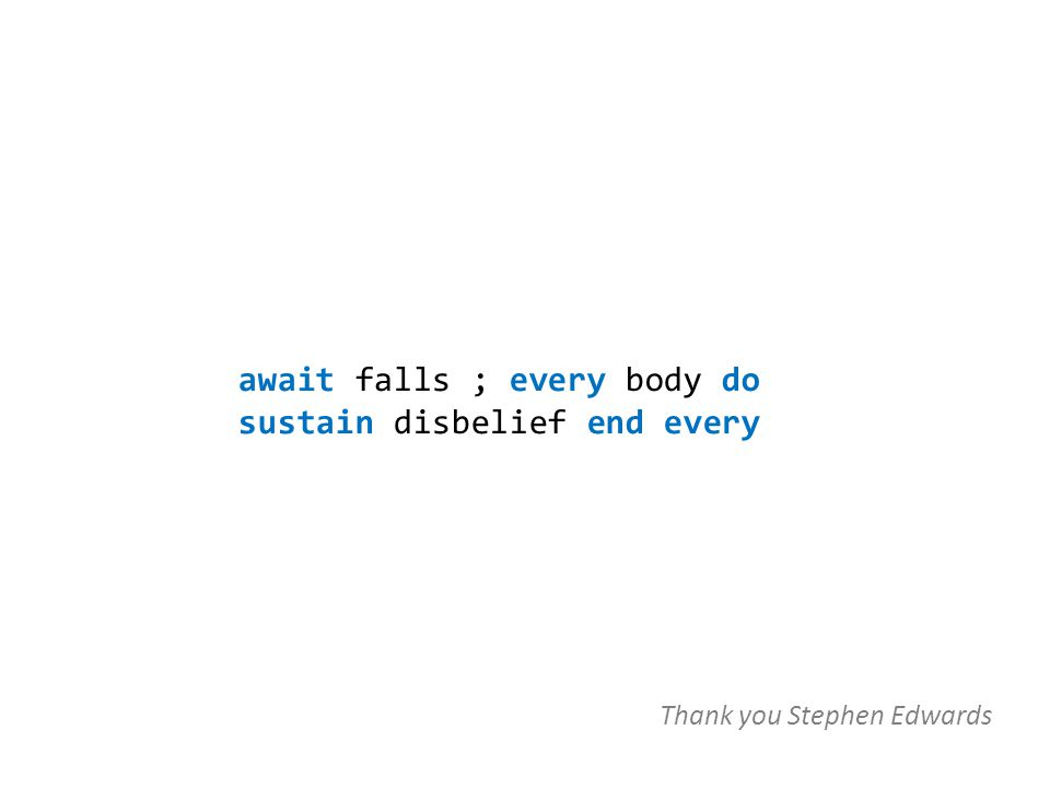 await falls ; every body do sustain disbelief end every Thank you Stephen Edwards