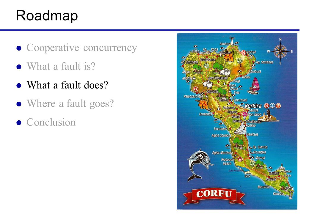 Roadmap l Cooperative concurrency l What a fault is.