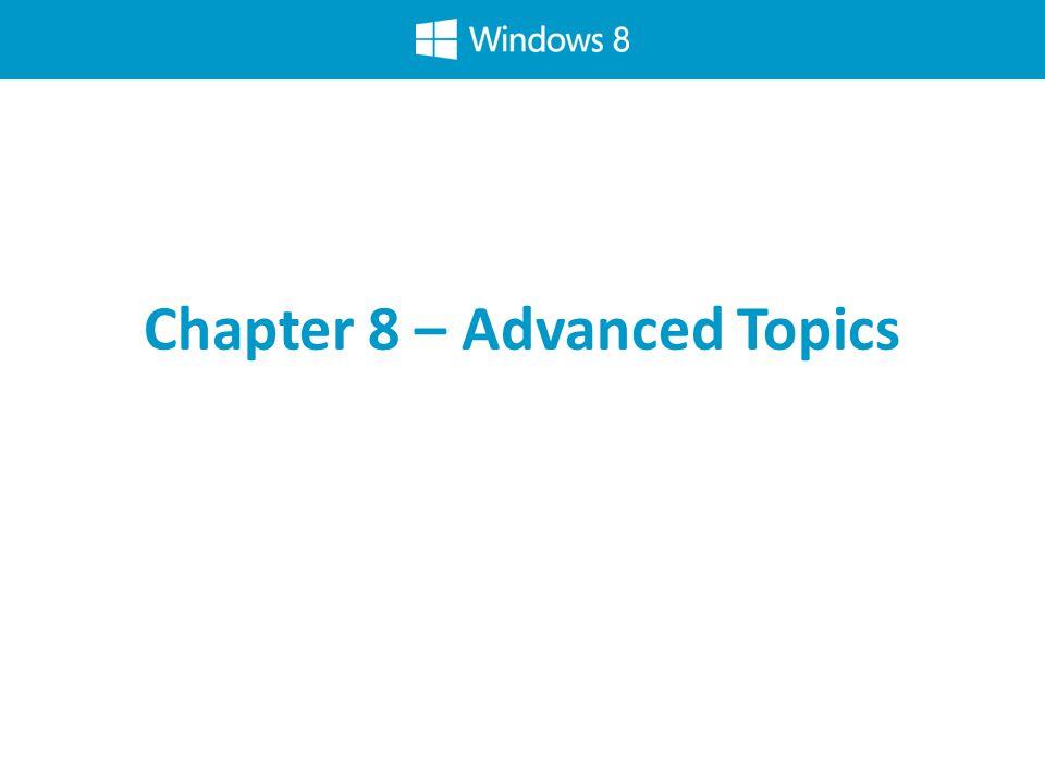 Chapter 8 – Advanced Topics