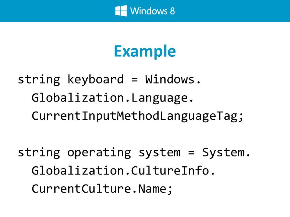 Example string keyboard = Windows. Globalization.Language.