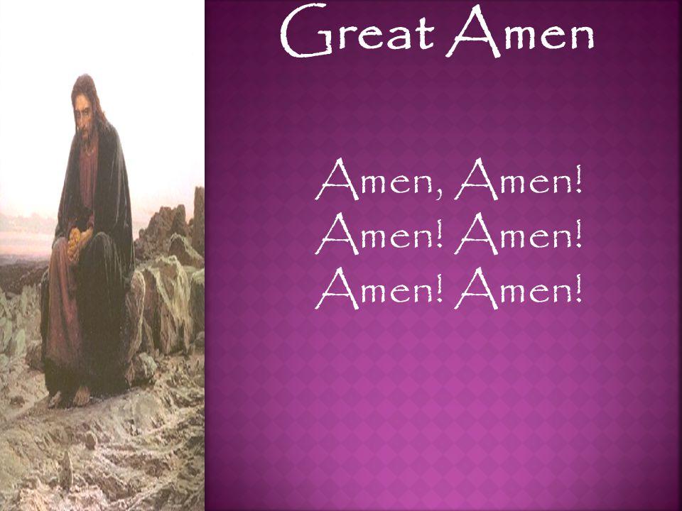 Great Amen Amen, Amen! Amen!