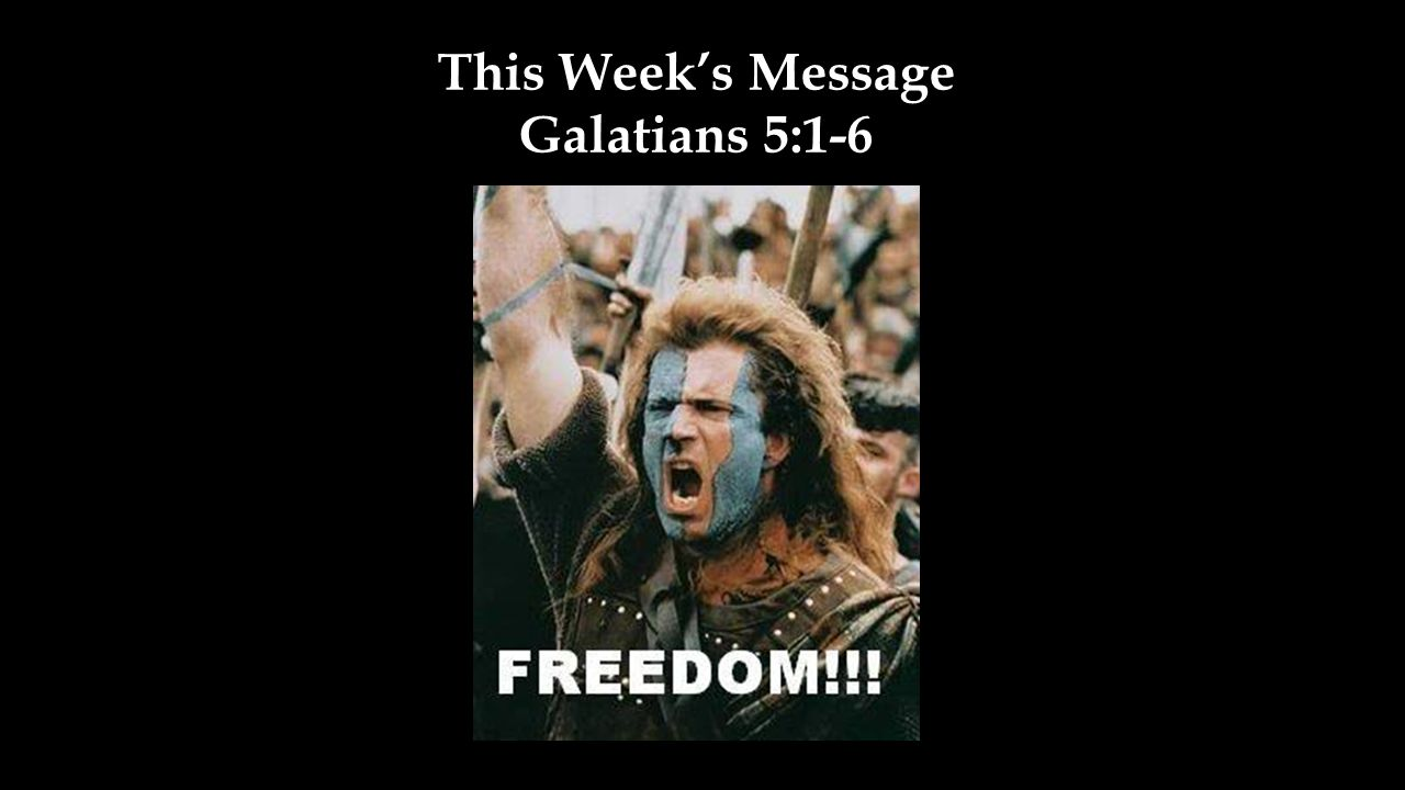 This Week's Message Galatians 5:1-6