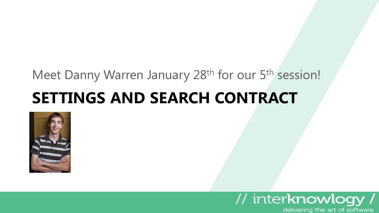 Meet Danny Warren January 28 th for our 5 th session! SETTINGS AND SEARCH CONTRACT