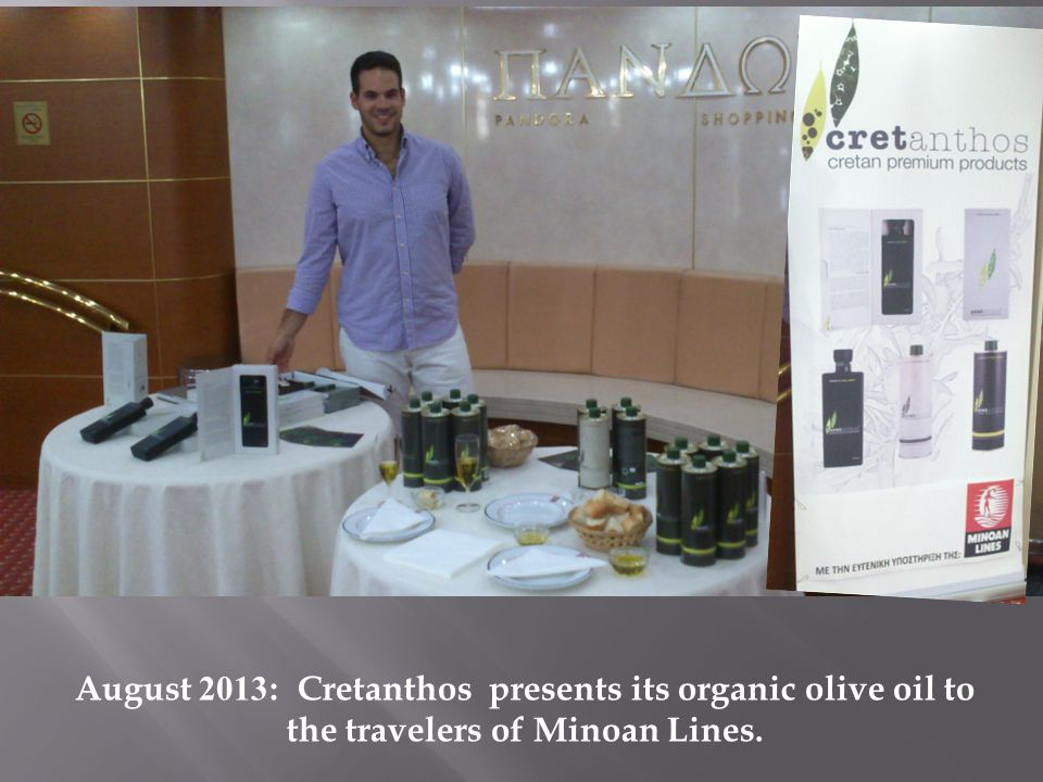August 2013: Cretanthos presents its organic olive oil to the travelers of Minoan Lines.