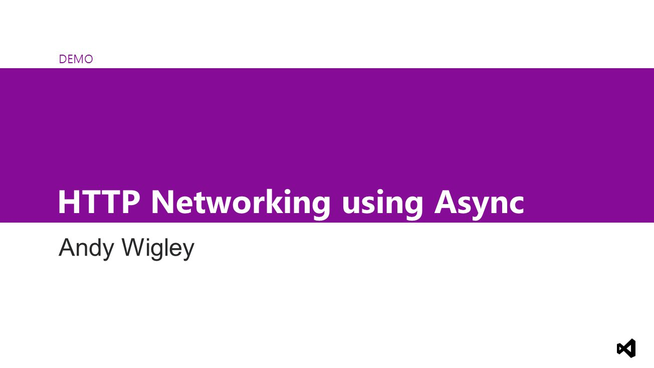 DEMO HTTP Networking using Async Andy Wigley