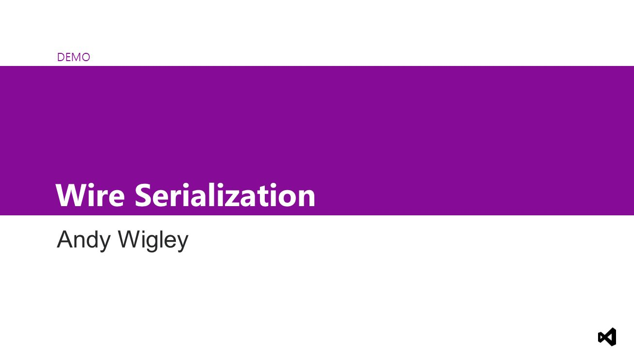 DEMO Wire Serialization Andy Wigley