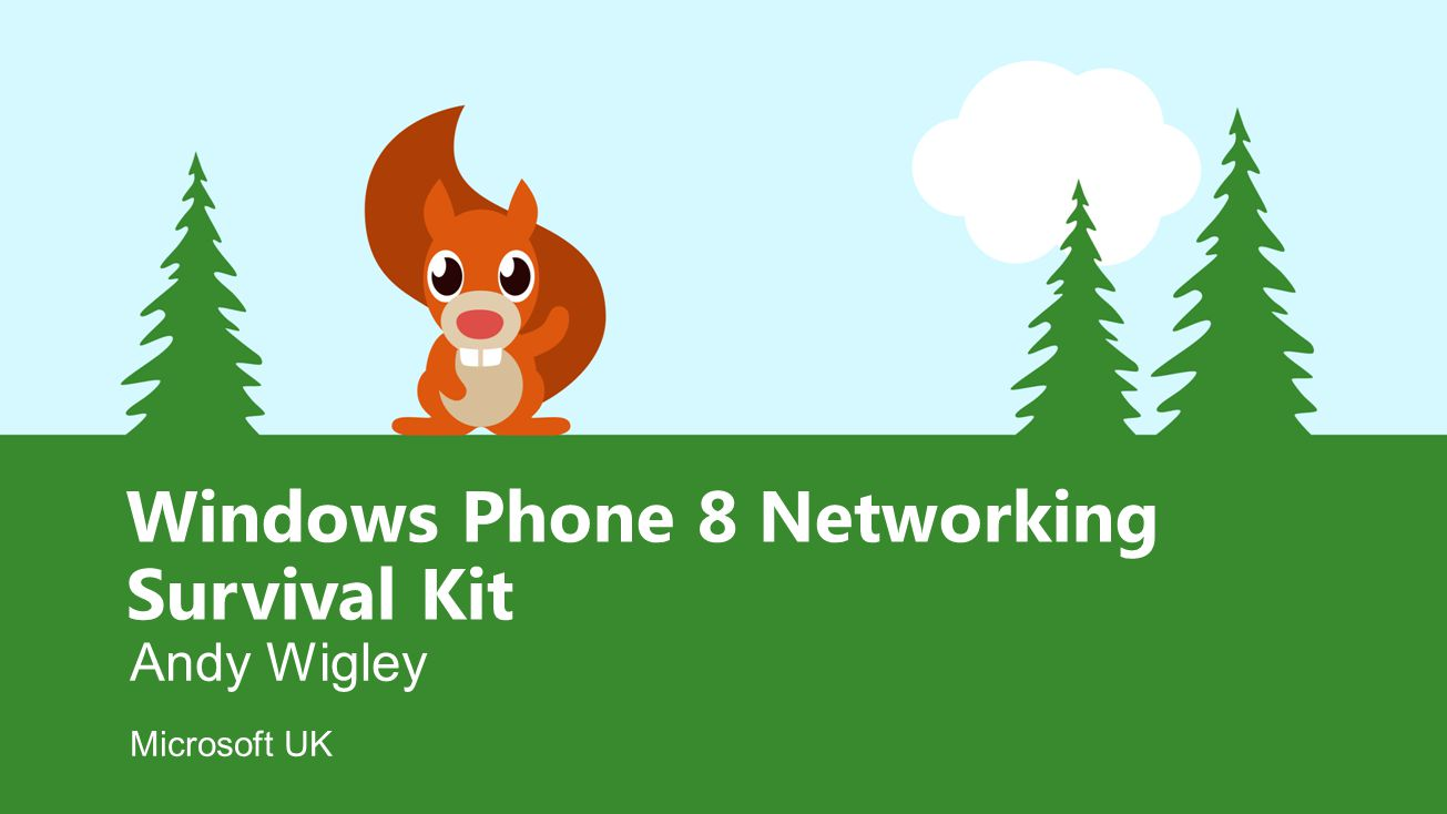 Windows Phone 8 Networking Survival Kit Andy Wigley Microsoft UK