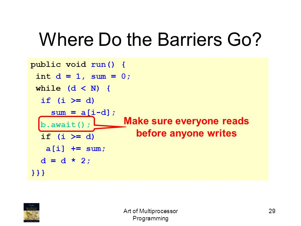 Art of Multiprocessor Programming 29 Where Do the Barriers Go.