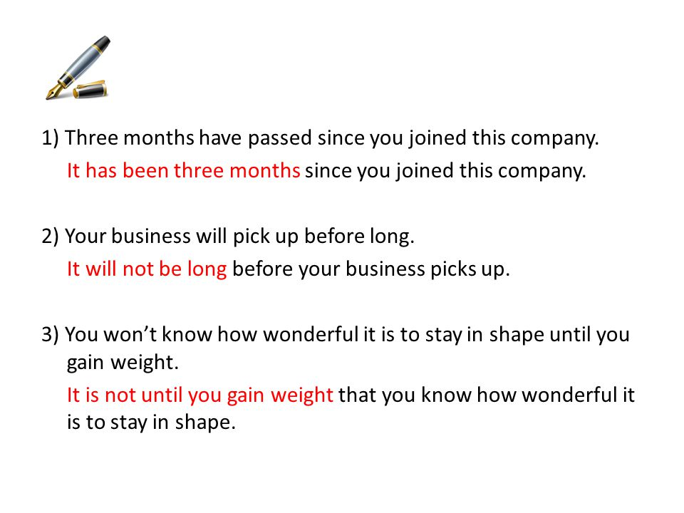 1) Three months have passed since you joined this company.