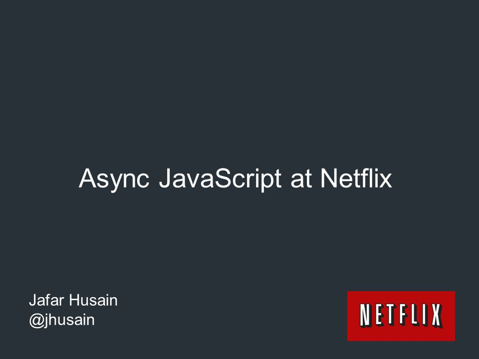 Netflix: Observable Everywhere  App Startup  Player  Data Access  Animations  View/Model binding