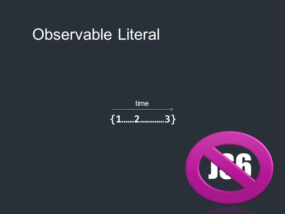 Observable Literal JS6 time {1……2…………3}