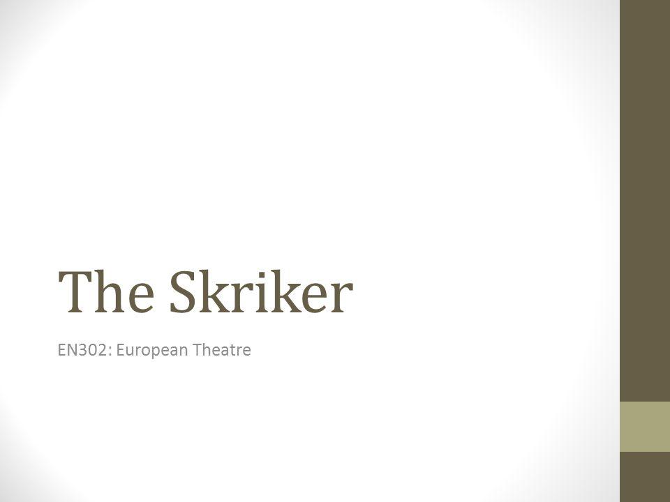 The Skriker EN302: European Theatre