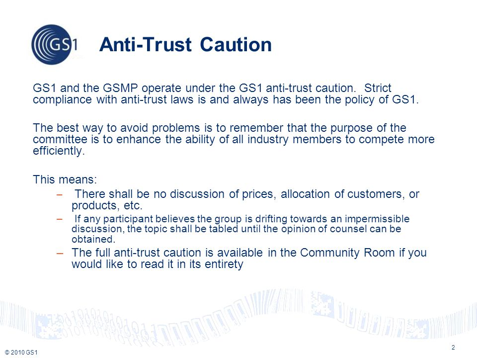 © 2010 GS1 2 Anti-Trust Caution GS1 and the GSMP operate under the GS1 anti-trust caution.