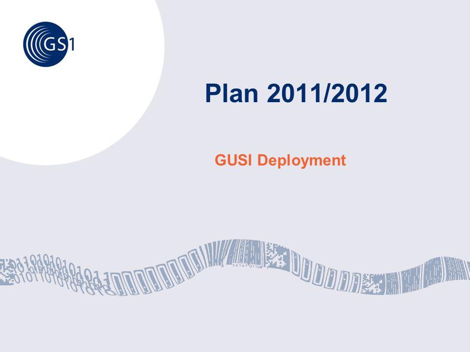 Plan 2011/2012 GUSI Deployment
