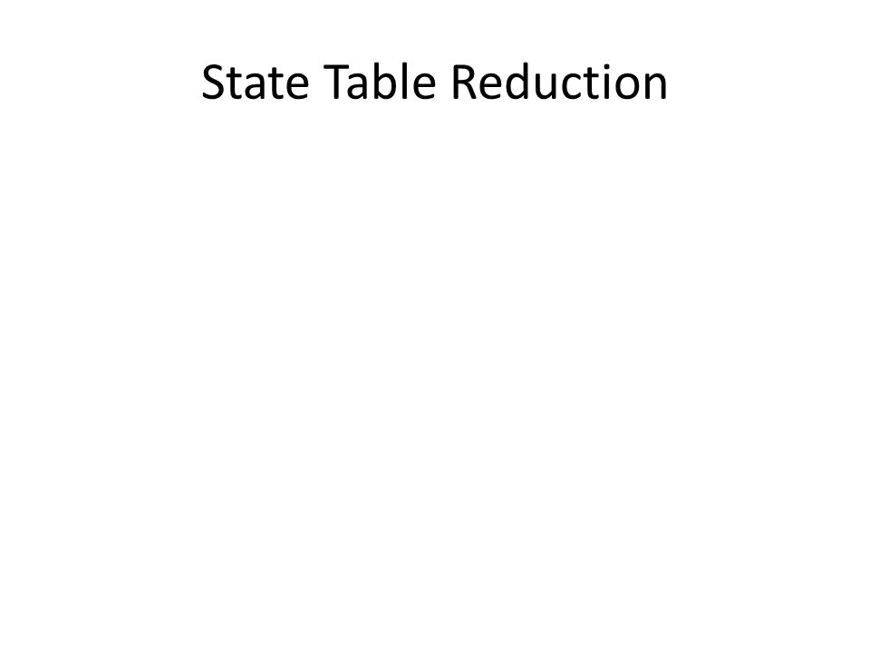 State Table Reduction