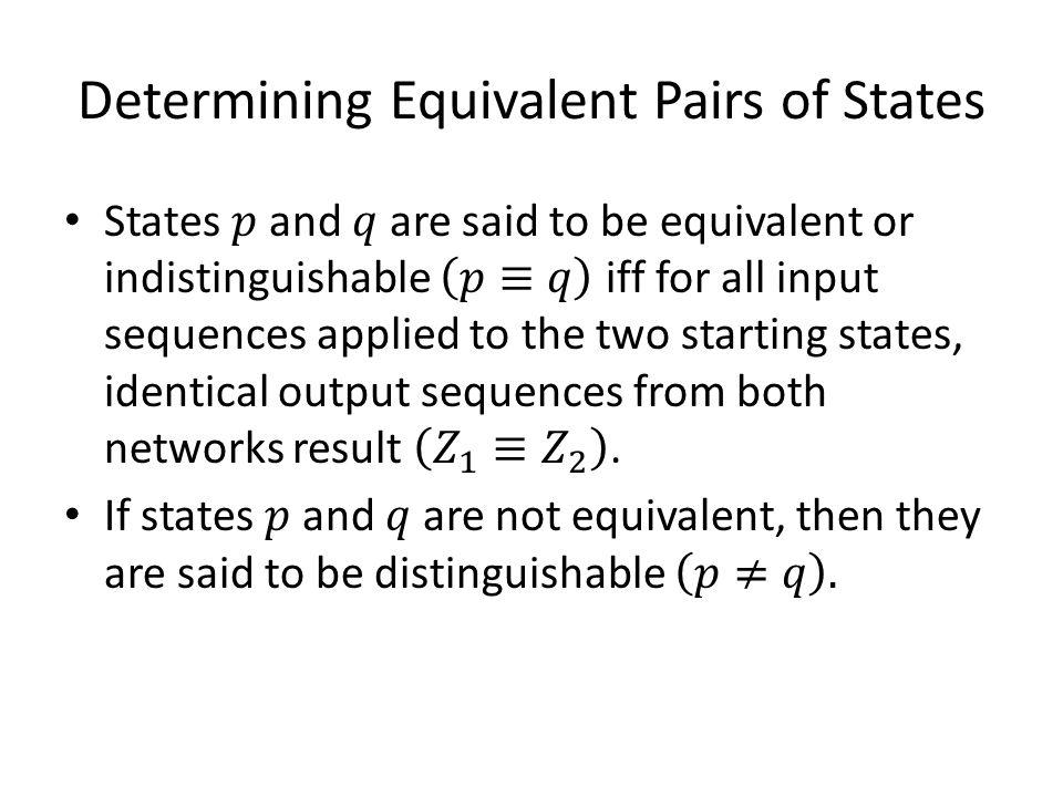 Determining Equivalent Pairs of States