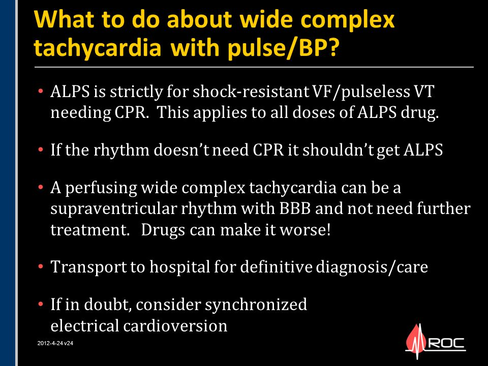 ALPS is strictly for shock-resistant VF/pulseless VT needing CPR. This applies to all doses of ALPS drug. If the rhythm doesn't need CPR it shouldn't