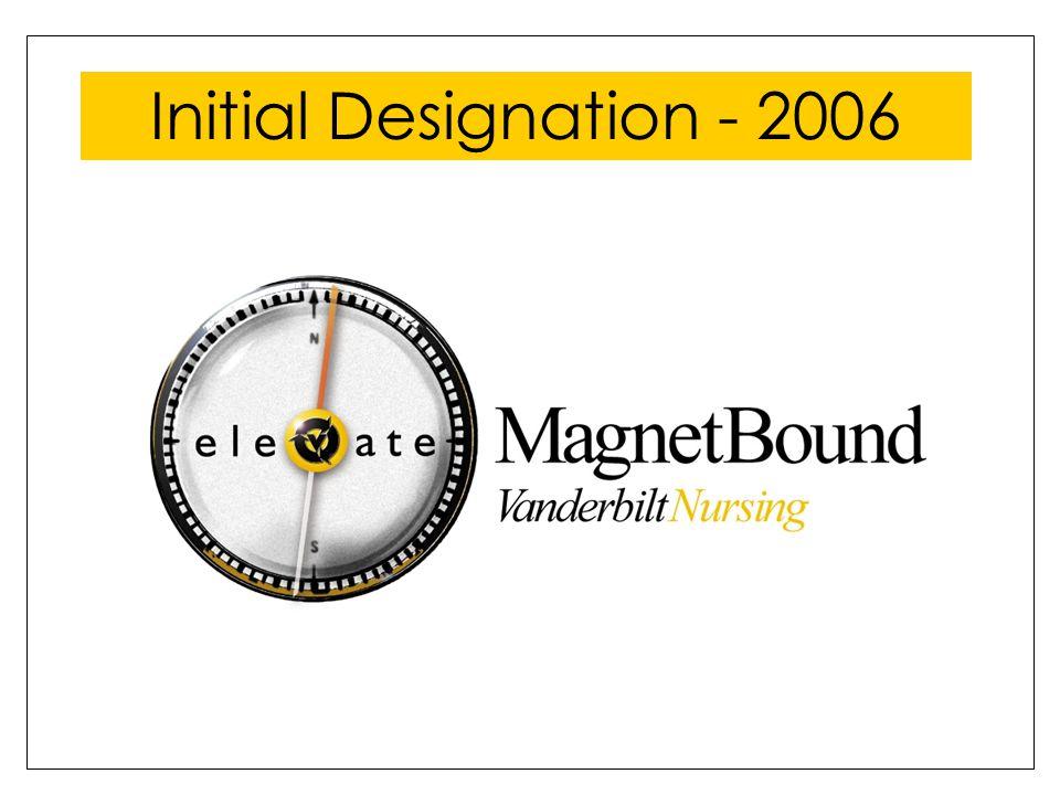 Magnet Bound!! Vanderbilt Nursing Initial Designation - 2006