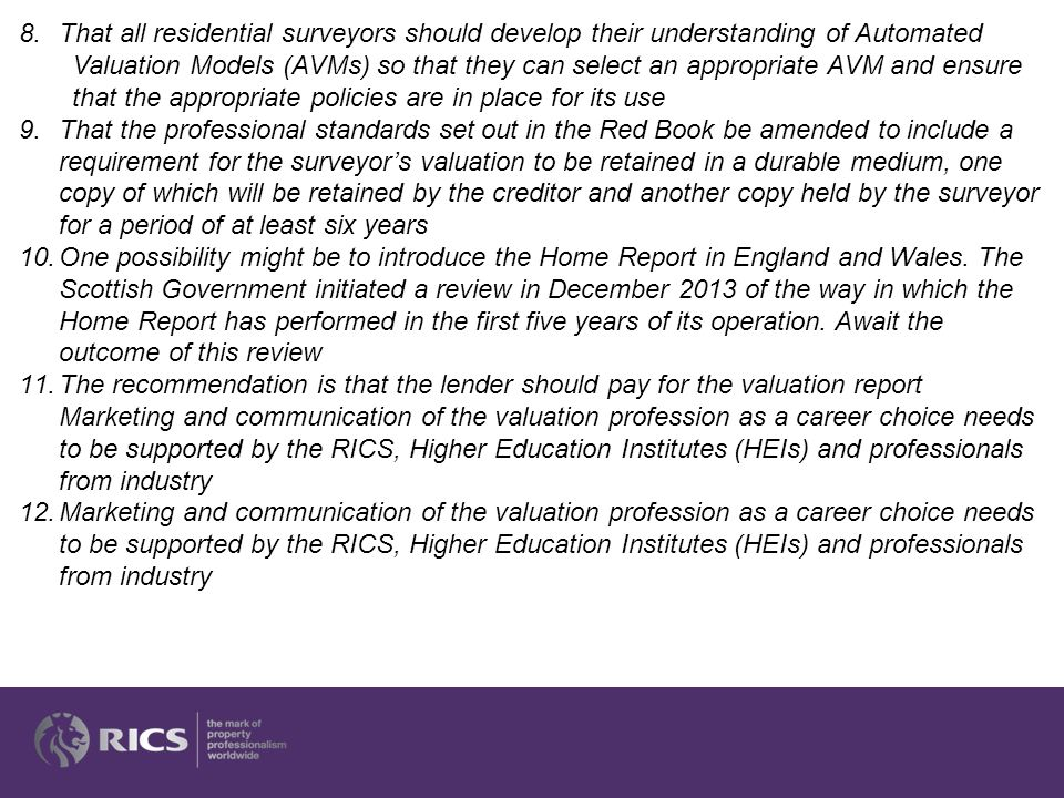 What was clear was that the sector acknowledged that the balance of risk and reward for valuation for secured lending work is not right and that this means there is a serious challenge to the sustainability of the sector.