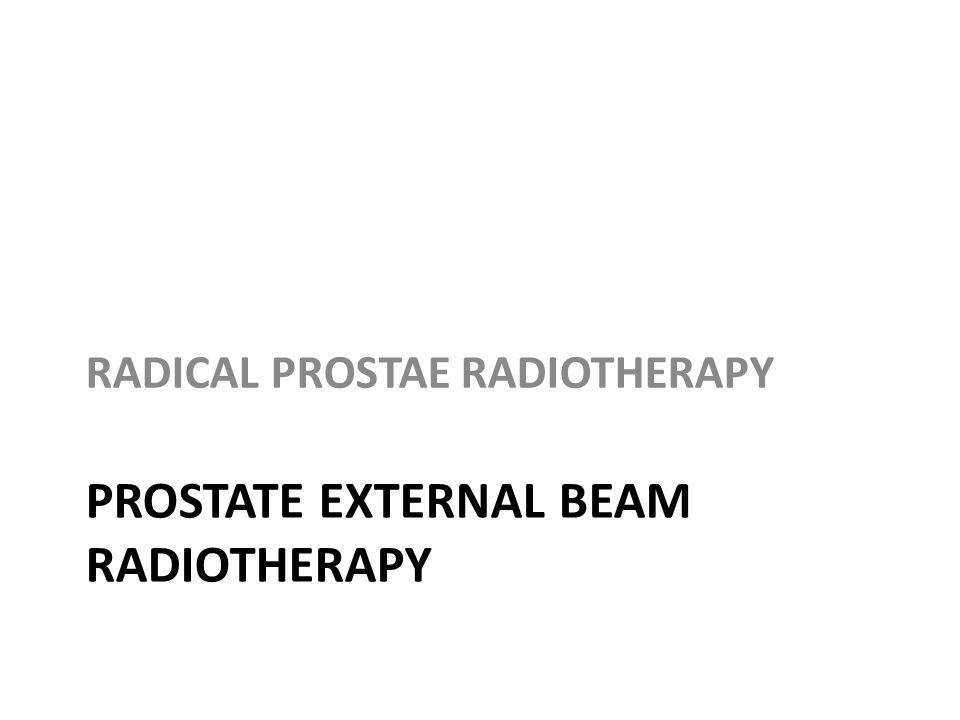 PROSTATE EXTERNAL BEAM RADIOTHERAPY RADICAL PROSTAE RADIOTHERAPY