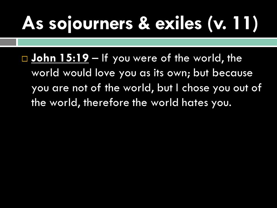 As sojourners & exiles (v.