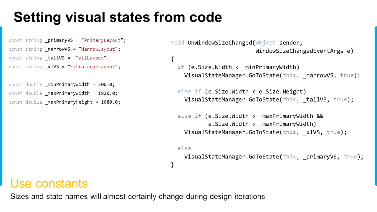 Setting visual states from code Use constants Sizes and state names will almost certainly change during design iterations