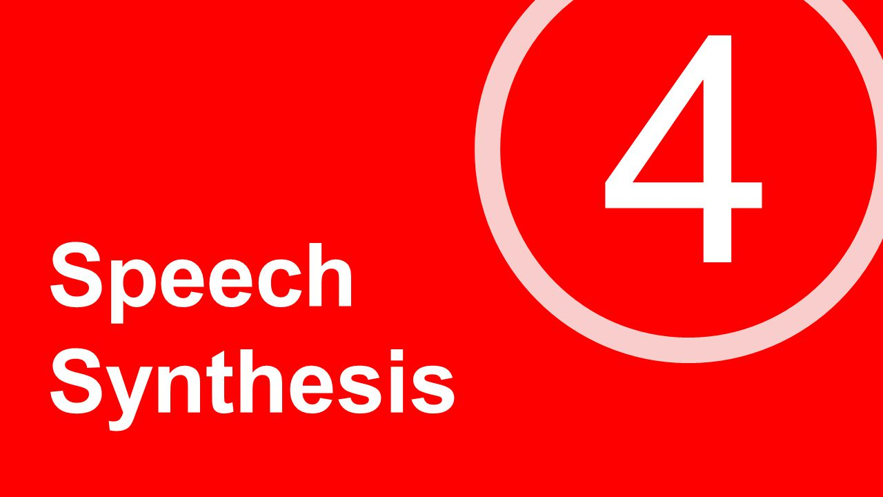4 Speech Synthesis