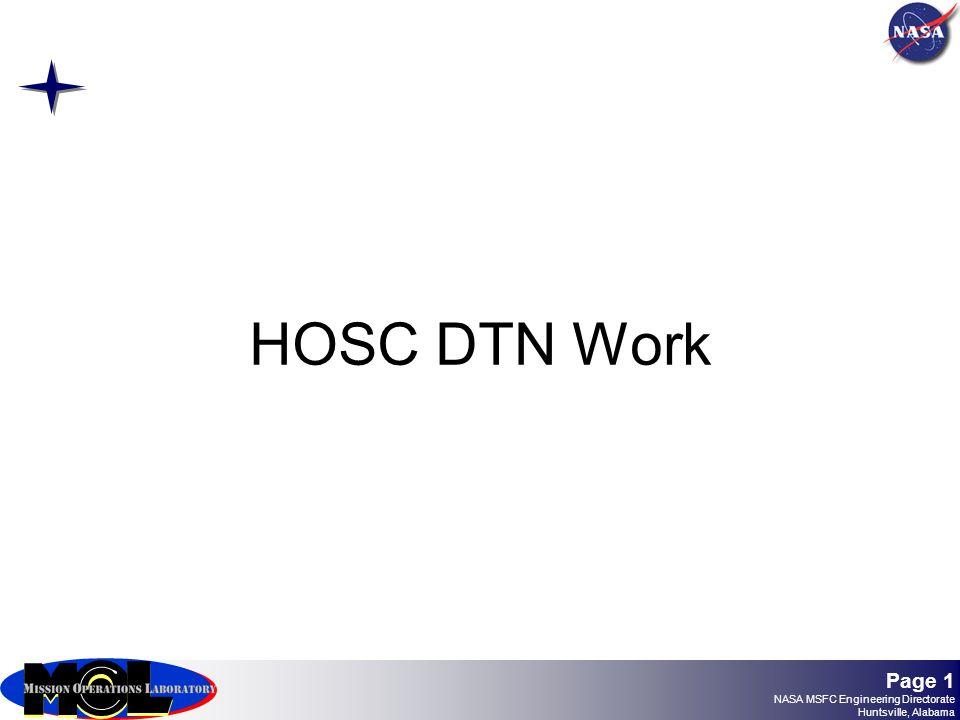 Page 1 NASA MSFC Engineering Directorate Huntsville, Alabama HOSC DTN Work