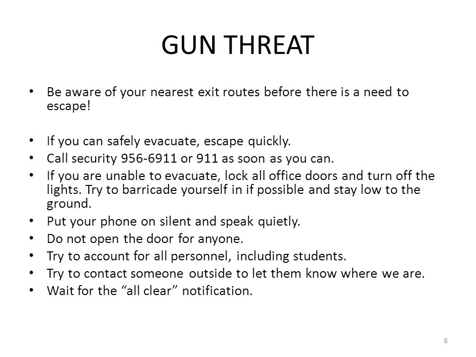 GUN THREAT Be aware of your nearest exit routes before there is a need to escape.