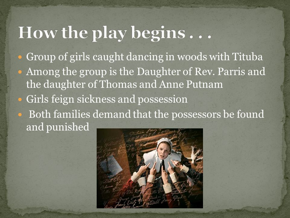 Group of girls caught dancing in woods with Tituba Among the group is the Daughter of Rev.