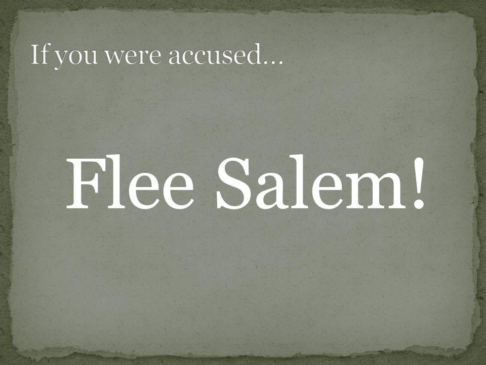 Flee Salem!