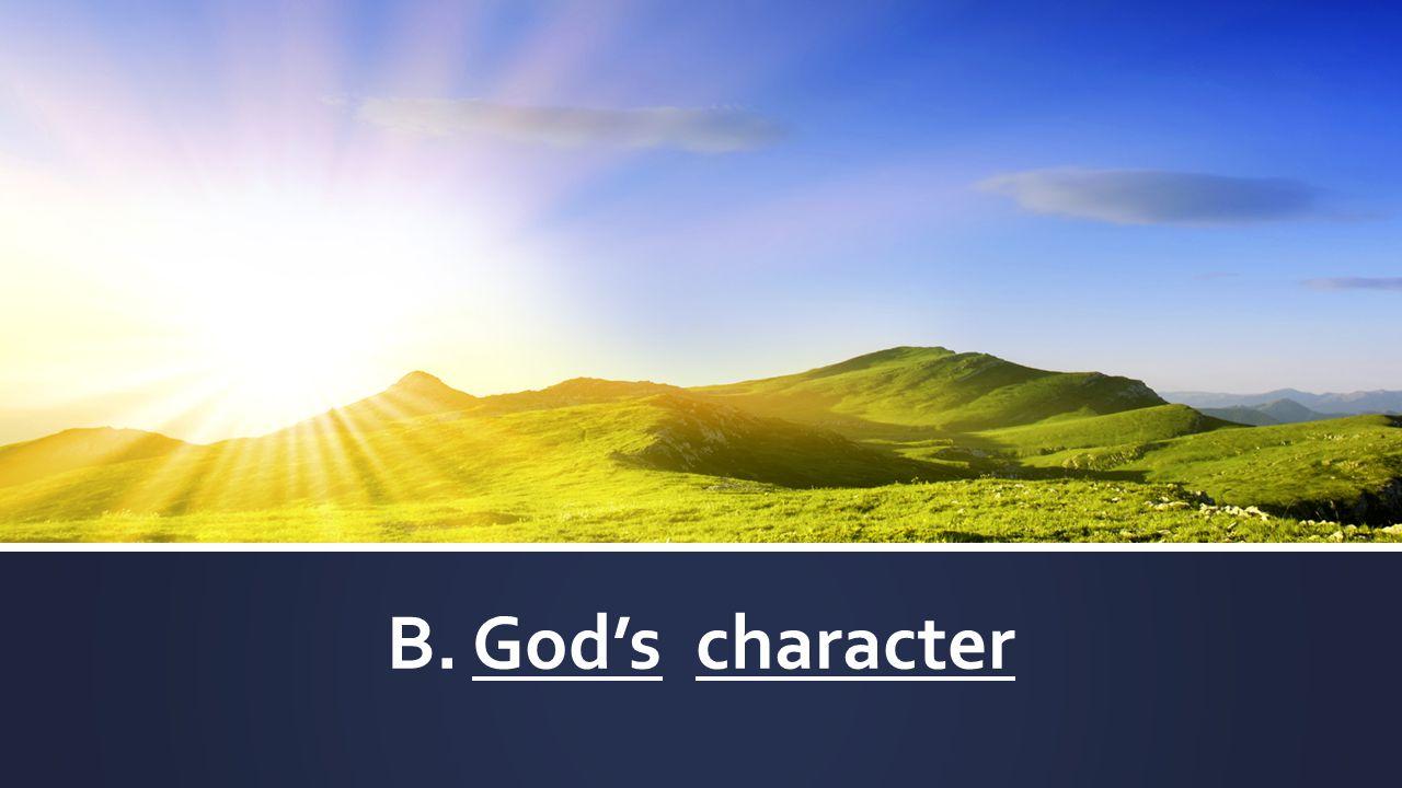 B. God's character