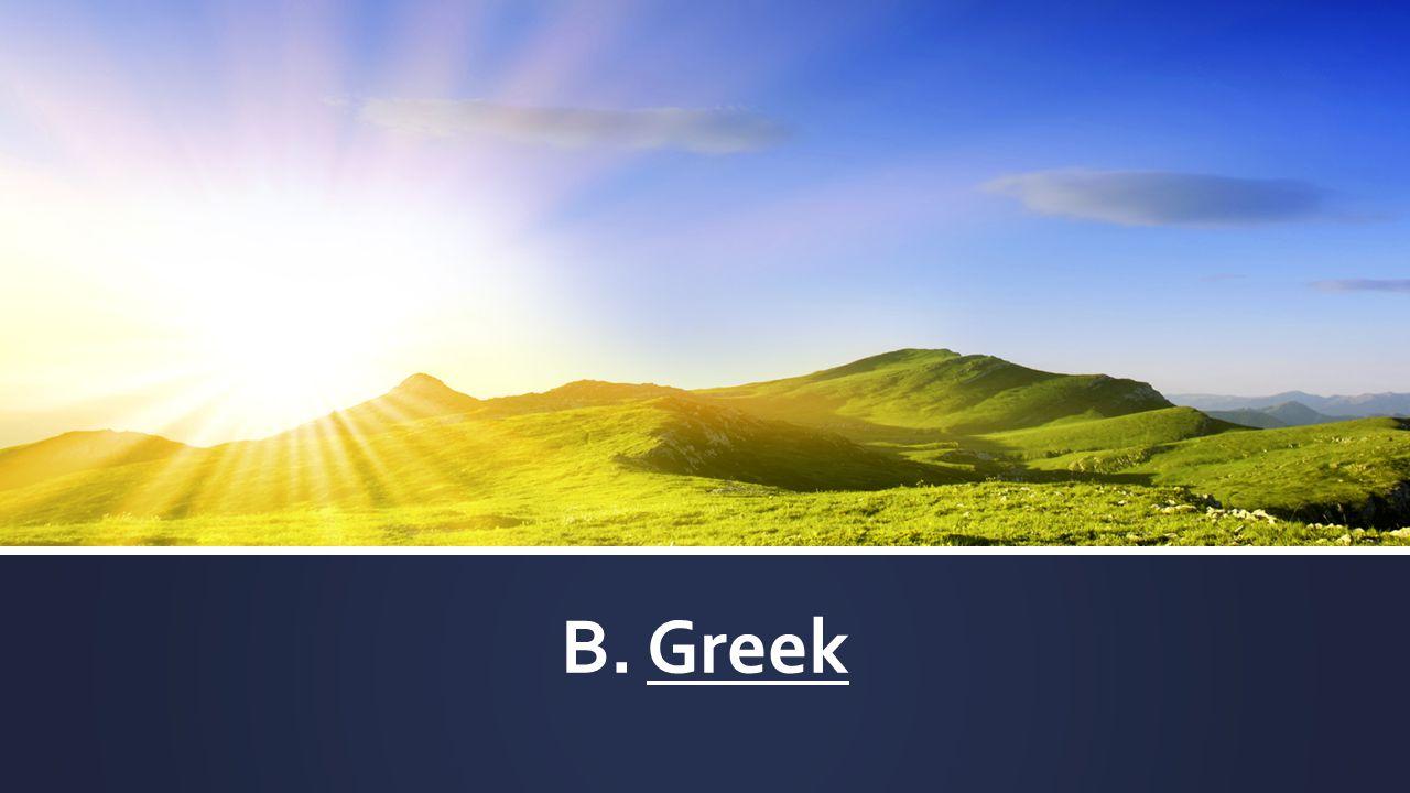 B. Greek