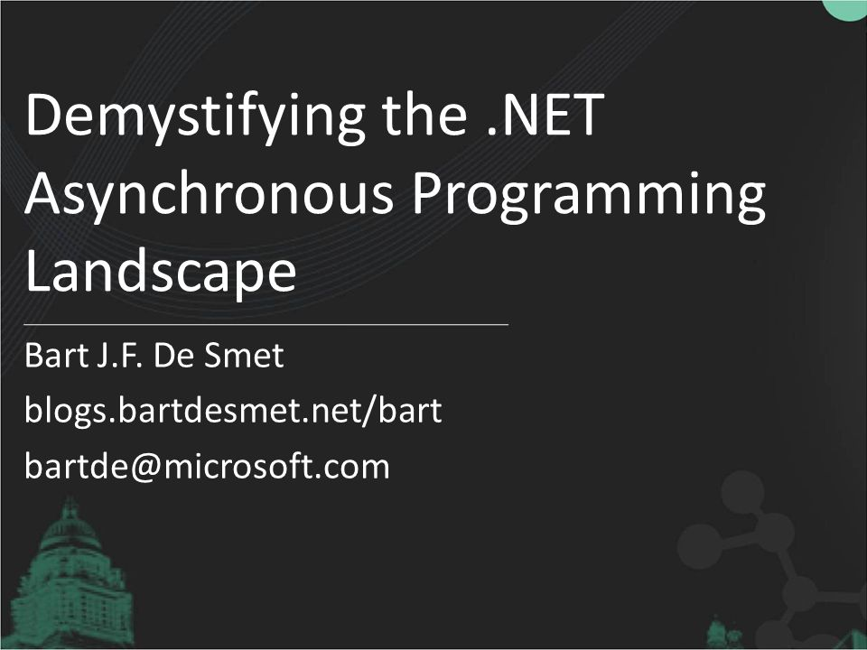 Demystifying the.NET Asynchronous Programming Landscape Bart J.F.