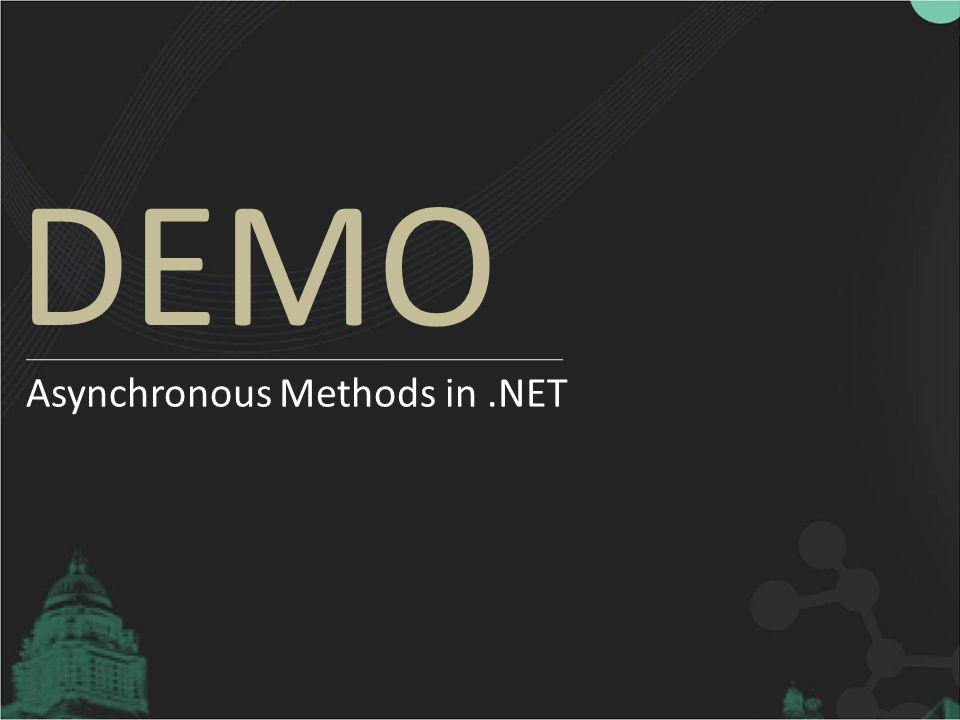 DEMO Asynchronous Methods in.NET
