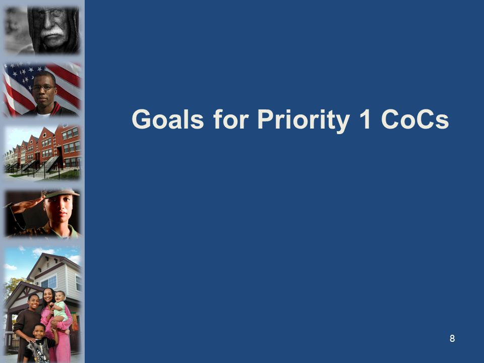 Goals for Priority 1 CoCs 8